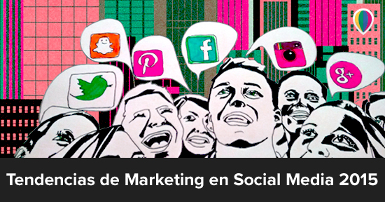 Las 10 Tendencias principales de Marketing en Social Media 2015
